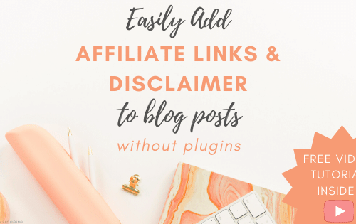 easily add affiliate links and disclaimer to blog post