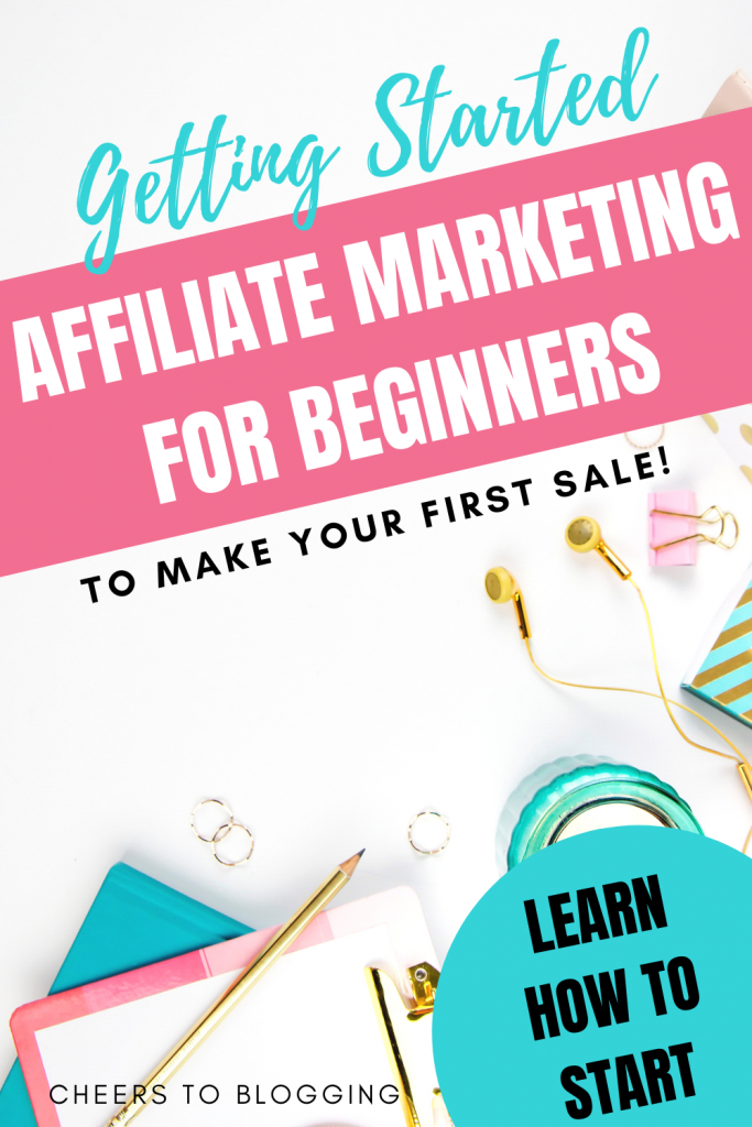 Getting Started with affiliate marketing for new bloggers
