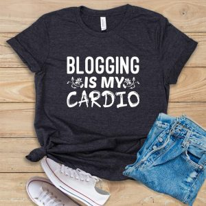 blogging is my cardio tee