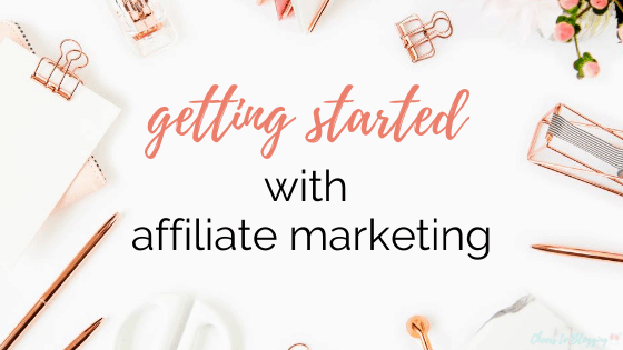 getting started with affiliate marketing for beginner bloggers