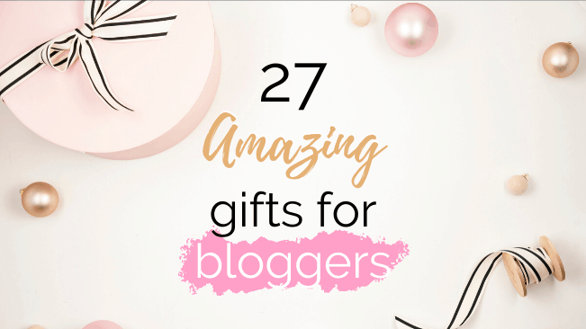 27 amazing gifts for bloggers