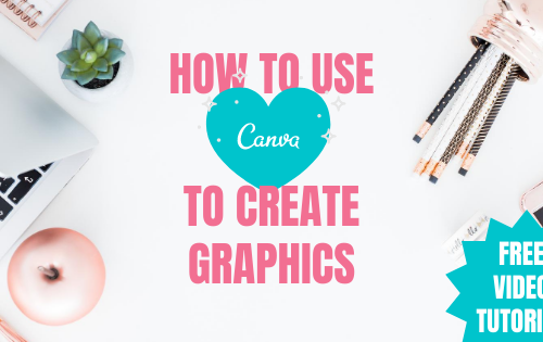 how to use canva to create graphics with a free video tutorial