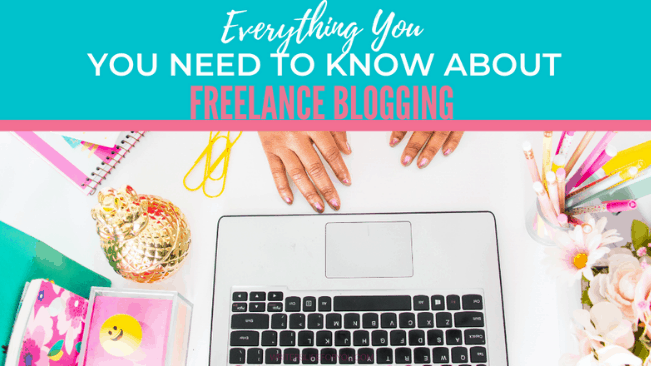 everything you need to know about freelance blogging